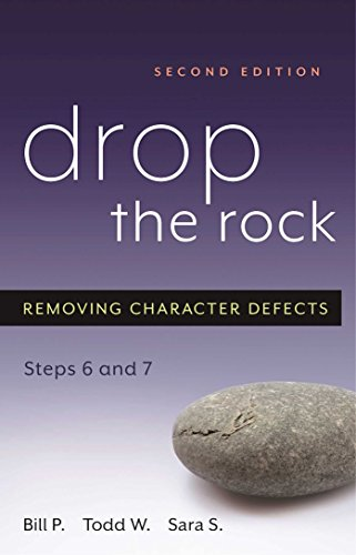 Drop the Rock: Removing Character Defects - Steps Six and (Limited Crystal Drop)