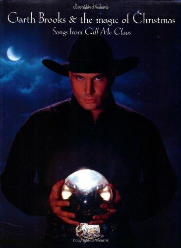 Garth Brooks Christmas Album.Garth Brooks The Magic Of Christmas Songs From Call Me Claus