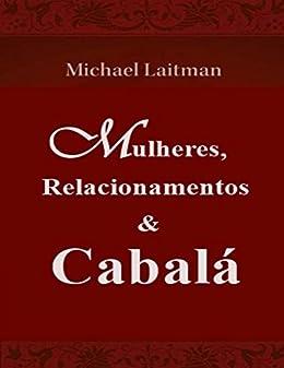 Mulheres, Relacionamentos & Cabalá eBook: Michael Laitman