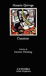 Cuentos de Horacio Quiroga (Letras Hispanicas) (Letras Hispanicas) (Spanish Edition)