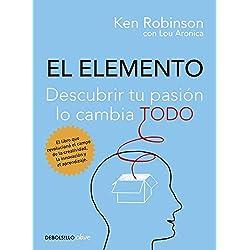 El Elemento: Descubrir tu pasión lo cambia todo
