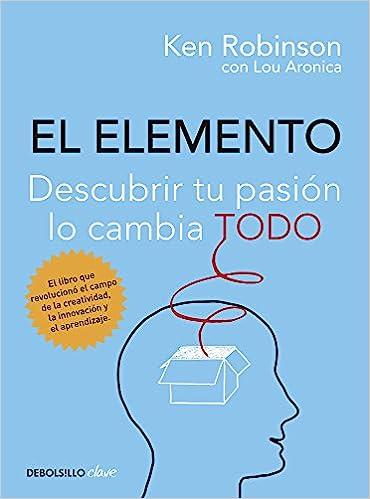El elemento: descubrir tu pasión lo cambia todo (2013)