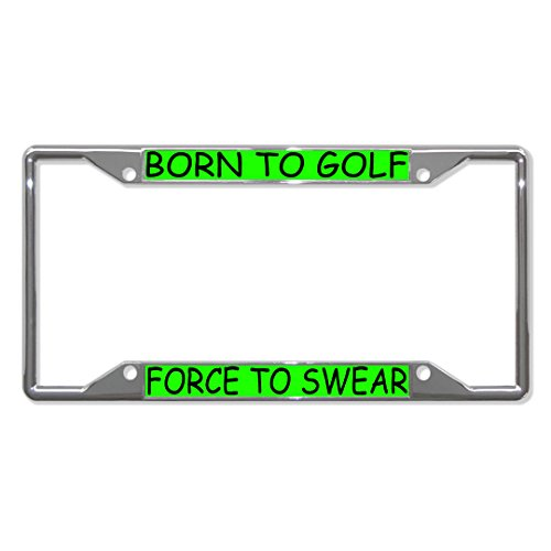 - Born to Golf Forced to Swear Metal License Plate Frame Tag Holder Four Holes Perfect for Men Women Car garadge Decor