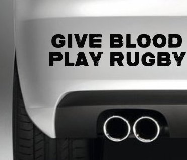 GIVE BLOOD PLAY RUGBY CAR BUMPER STICKER FUNNY BUMPER STICKER CAR VAN 4X4 WINDOW PAINTWORK DECAL GRAPHIC South Coast Stickers