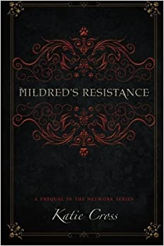 Book Mildred's Resistance (The Network Series) by Katie Cross (2015-06-09)