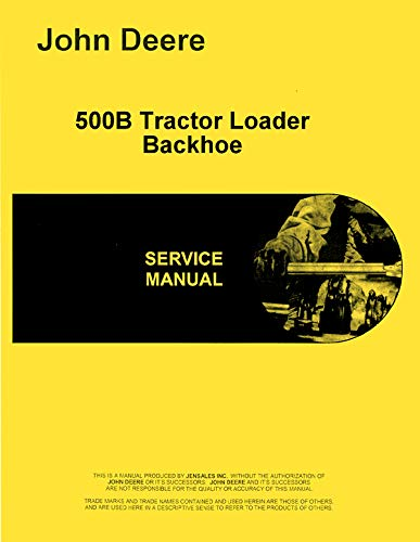 - Service Manual John Deere 500B Tractor Loader Backhoe Technical tm1024