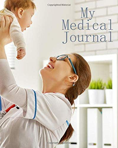 My Medical Journal: Keep Your Medical History In One 120 Page 8X10 Inch Book