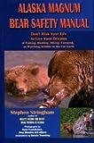 Alaska Magnum Bear Safety Manual