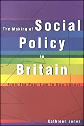 The Making of Social Policy in Britain: From the Poor to New Labour