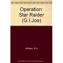Operation: Star Raider (G. I Joe #10 by Eric Affabee (1987-02-12)