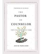 The Pastor as Counselor: The Call for Soul Care
