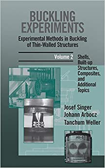 Buckling Experiments: Experimental Methods in Buckling of Thin–Walled Structures Shells, Built–up Structures, Composites and Additional Topics: 002 9780471974505 Higher Education Textbooks at amazon