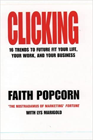 Book Clicking: 16 Trends to Future Fit Your Life, Your Work, and Your Business