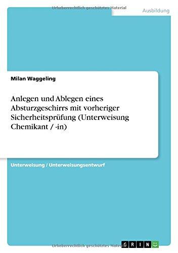 Download Anlegen und Ablegen eines Absturzgeschirrs mit vorheriger Sicherheitsprüfung (Unterweisung Chemikant / -in) (German Edition) PDF