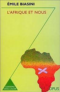 L'Afrique et nous par Emile Biasini