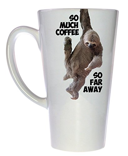 So Much Coffee, So Far Away Sloth Coffee Or Tea Tall Latte Mug -