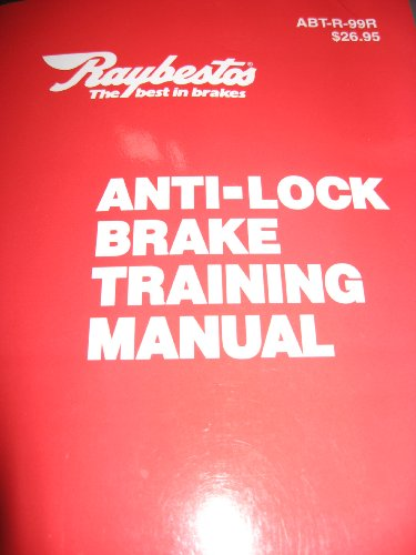 Raybestos Anti-Lock Brake Training Manual ABT-R-99R