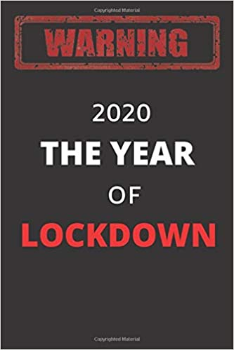 2020 The Year Of Lockdown 2021 22 Funny Home Office Novelty Management Book For Women And Man Lined Notebook Gift Ideas Ruled Lined Composition Gifts Retirement Xmas Santa Or Christmas Amazon Co Uk Publishing Chrismot 9798652352745 Books