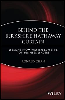 Behind the Berkshire Hathaway Curtain: Lessons from Warren Buffett's Top Business Leaders