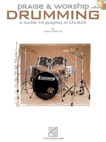 Praise & Worship Drumming: A Guide to Playing in Church