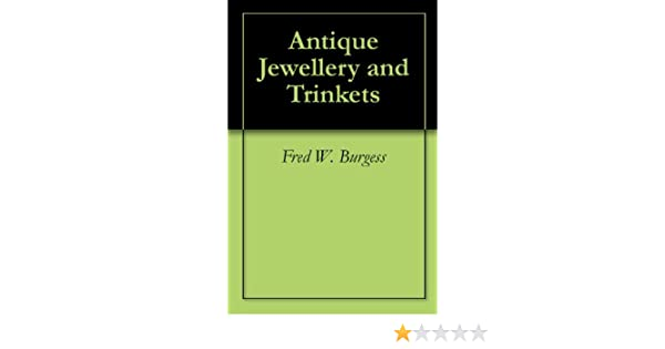 Antique Jewellery And Trinkets Kindle Edition By Fred W Burgess