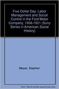 The Five Dollar Day Labor Management And Social Control