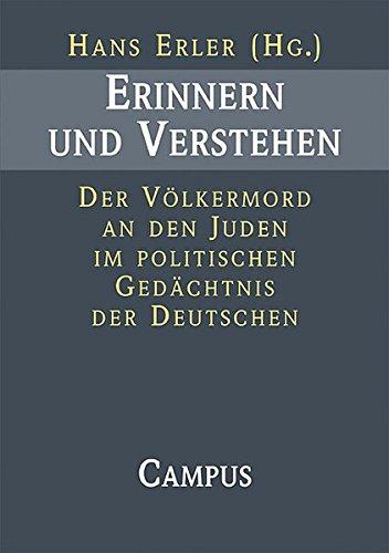 Erinnern und Verstehen: Der Völkermord an den Juden im politischen Gedächtnis der Deutschen ebook