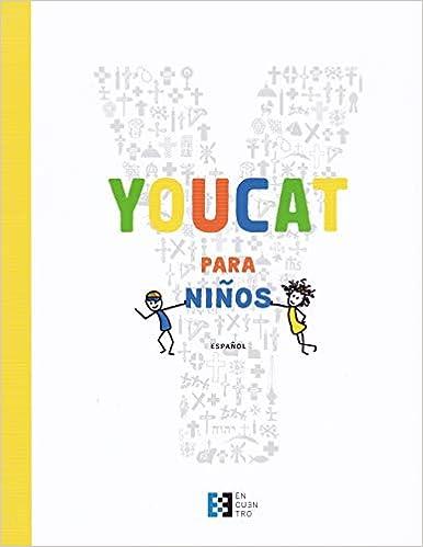 Youcat para Niᆬos: Catecismo de la Iglesia católica para niños con sus padres: Amazon.es: Meuser, Bernhard, Spindler, Claudia, Acosta Jiménez, Adrián José: Libros