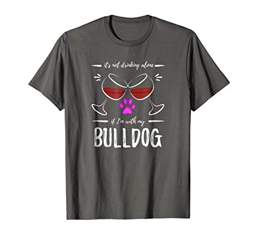 Bulldog Dog Mom T-Shirt Funny Wine Lover Gift