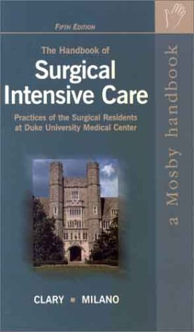 The Handbook of Surgical Intensive Care: Practices of the Surgical Residents at Duke University Medical Center
