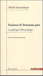"""Afficher """"Fascisme & littérature pure"""""""