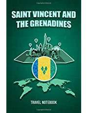 Saint Vincent and the Grenadines Travel Notebook: Personalized Traveling to Saint Vincent and the Grenadines Daily Planner With Notes Page, Memories Journal, Places to Visit Notebook & Vacation Diary, Travel & Trip Gift for Men & Women (6x9 110 Ruled Page