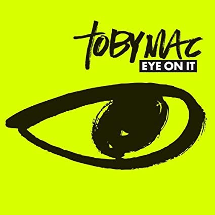 Eye On It by TobyMac (2012)