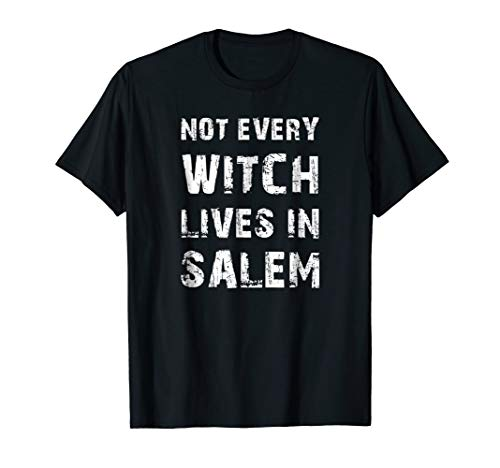 (Not Every Witch Lives In Salem Halloween Costume T-Shirt)