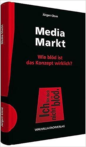 Media Markt Wie Blöd Ist Das Konzept Wirklich Jürgen Cleve