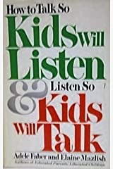 How to Talk So Kids Will Listen and Listen So Kids Will Talk Hardcover