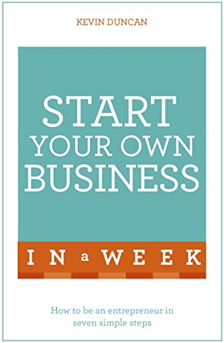 start-your-own-business-in-a-week-how-to-be-an-entrepreneur-in-seven-simple-steps