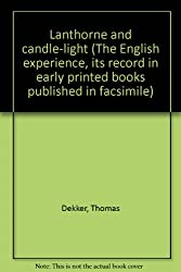 Lanthorne and candle-light (The English experience, its record in early printed books published in facsimile)