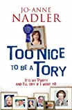 Too Nice to be a Tory: It's My Party and I'll Cry If I Want to