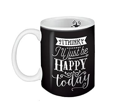 Inspirational Mug, 11 oz Morning Coffee Mug - I Think I'll Just Be Happy Today. Microwave & Dishwasher Safe