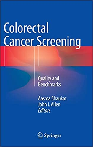 Colorectal Cancer Screening Quality And Benchmarks 9781493923328 Medicine Health Science Books Amazon Com