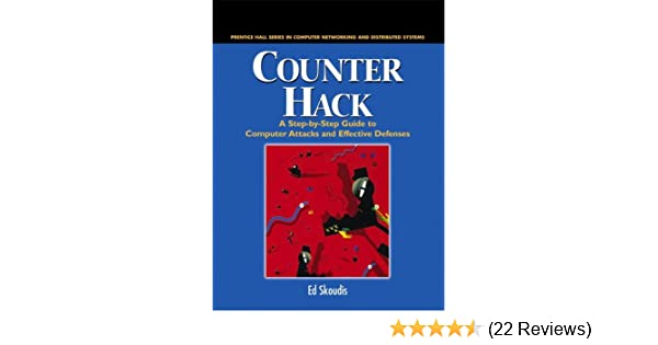 Counter Hack: A Step-by-Step Guide to Computer Attacks and