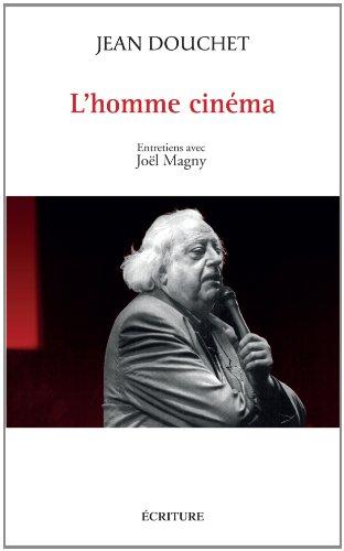 Jean Douchet - L'homme cinéma
