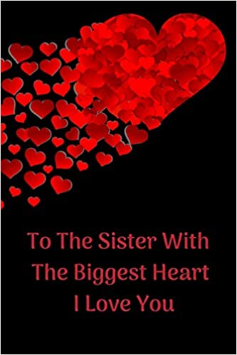 Amazon.com: To The Sister With The Biggest Heart, I Love You ...