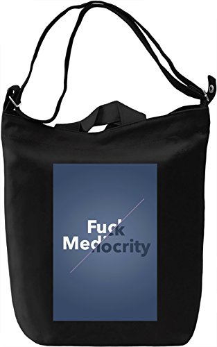 Fxxk Mediocrity Borsa Giornaliera Canvas Canvas Day Bag| 100% Premium Cotton Canvas| DTG Printing|