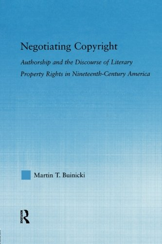 Negotiating Copyright: Authorship and the Discourse of Literary Property Rights in Nineteenth-Century America (Literary Criticism and Cultural Theory)