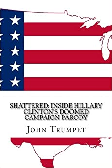 Shattered: Inside Hillary Clinton's Doomed Campaign Parody
