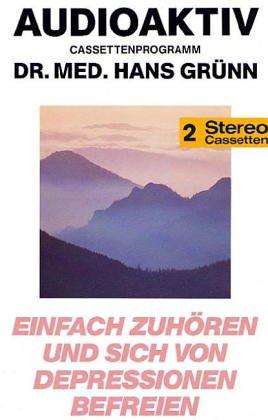 Einfach zuhören - und sich von Depressionen befreien Hörkassette – Audiobook, 1990 Hans Grünn Lange Media 3928775154 Psychologie