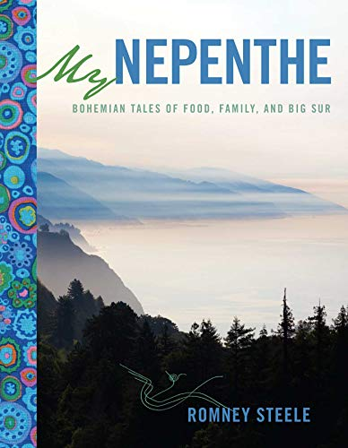 - My Nepenthe: Bohemian Tales of Food, Family, and Big Sur