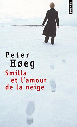 Smilla Et l'Amour De La Neige (French Edition)